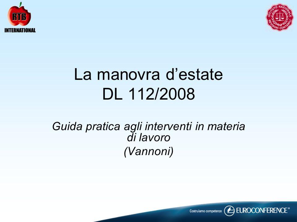 La manovra destate DL 112/2008 Guida pratica agli interventi in materia di lavoro (Vannoni)