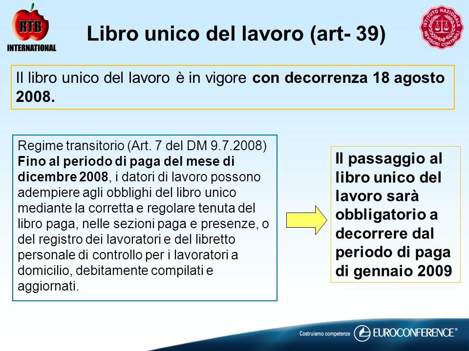 Libro unico del lavoro (art- 39) Regime transitorio (Art. 7 del DM 9.7.2008) Fino al periodo di paga del mese di dicembre 2008, i datori di lavoro pos