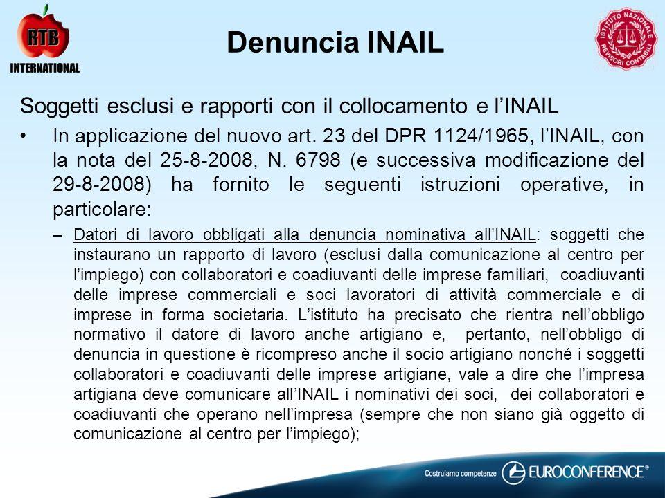 Denuncia INAIL Soggetti esclusi e rapporti con il collocamento e lINAIL In applicazione del nuovo art. 23 del DPR 1124/1965, lINAIL, con la nota del 2