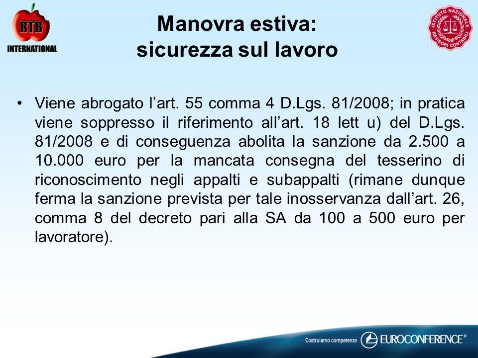 Manovra estiva: sicurezza sul lavoro Viene abrogato lart. 55 comma 4 D.Lgs. 81/2008; in pratica viene soppresso il riferimento allart. 18 lett u) del