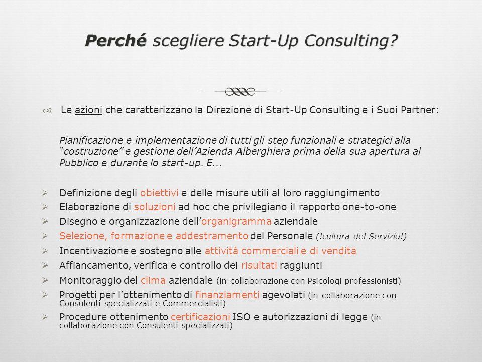 Perché scegliere Start-Up Consulting?Perché scegliere Start-Up Consulting? Le azioni che caratterizzano la Direzione di Start-Up Consulting e i Suoi P