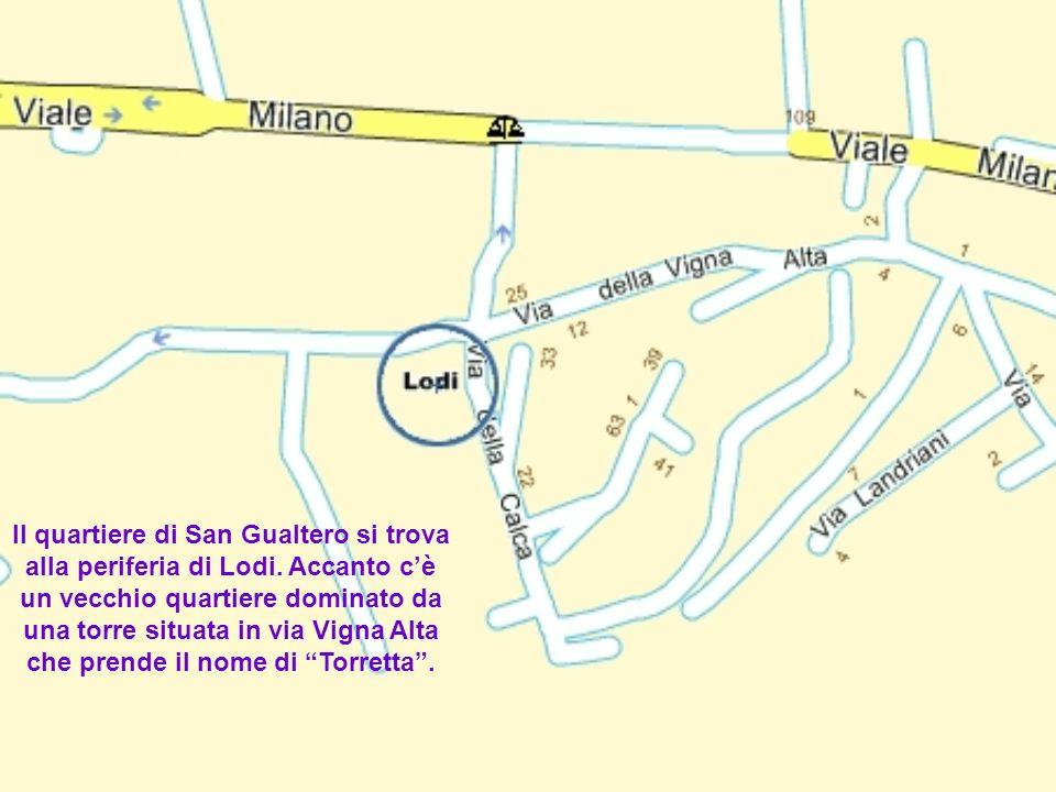 Il quartiere di San Gualtero si trova alla periferia di Lodi.