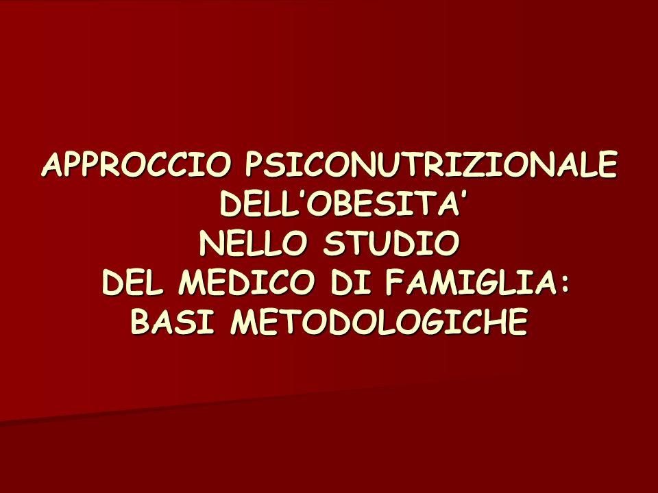 APPROCCIO PSICONUTRIZIONALE DELLOBESITA NELLO STUDIO DEL MEDICO DI FAMIGLIA: BASI METODOLOGICHE