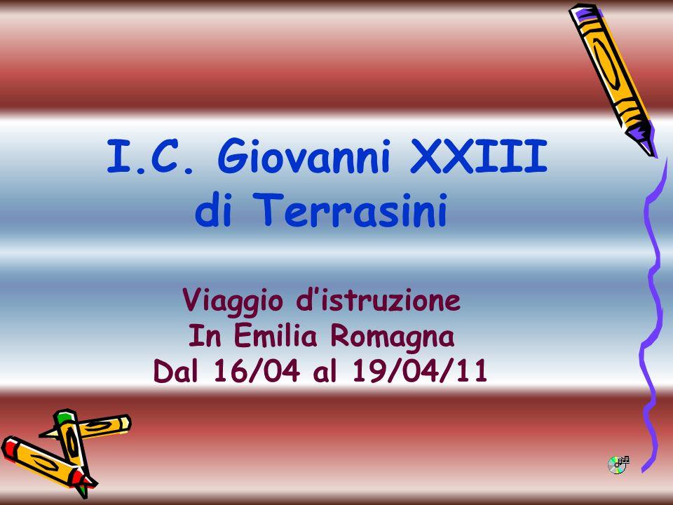 I.C. Giovanni XXIII di Terrasini Viaggio distruzione In Emilia Romagna Dal 16/04 al 19/04/11