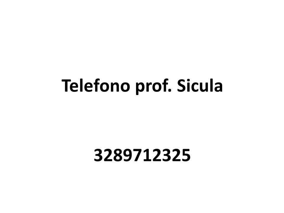 Telefono prof. Sicula 3289712325