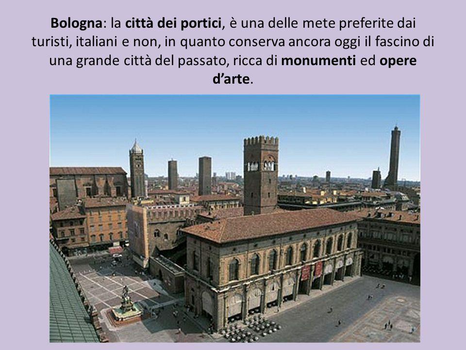 Bologna: la città dei portici, è una delle mete preferite dai turisti, italiani e non, in quanto conserva ancora oggi il fascino di una grande città del passato, ricca di monumenti ed opere darte.