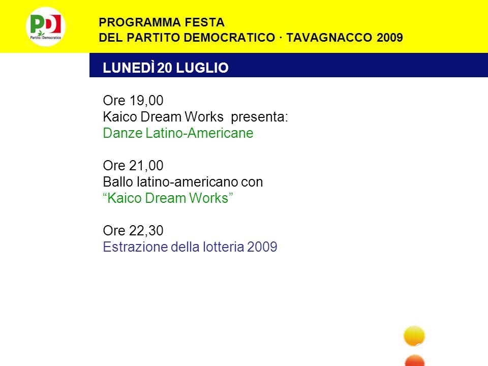 PROGRAMMA FESTA DEL PARTITO DEMOCRATICO · TAVAGNACCO 2009 DOMENICA 19 LUGLIO Ore 10,30 INCONTRI CON LAUTORE Presentazione del libro: Varechine di Gino