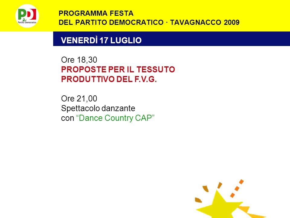 PROGRAMMA FESTA DEL PARTITO DEMOCRATICO · TAVAGNACCO 2009 DOMENICA 12 LUGLIO Mattina Ore 11,00 Dimostrazione di Quad Serata Ore 18,30 Esibizione acrob