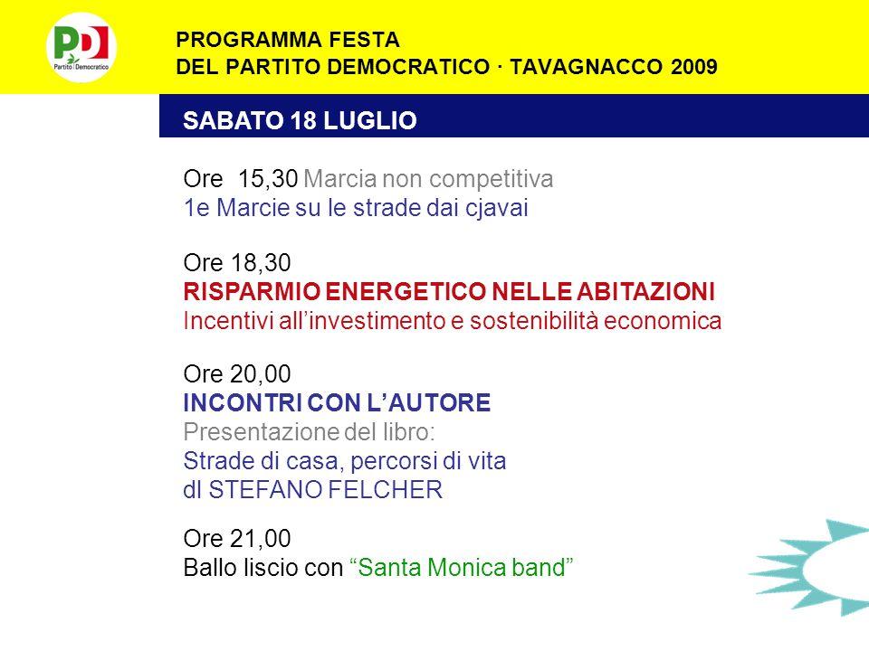 PROGRAMMA FESTA DEL PARTITO DEMOCRATICO · TAVAGNACCO 2009 VENERDÌ 17 LUGLIO Ore 18,30 PROPOSTE PER IL TESSUTO PRODUTTIVO DEL F.V.G.
