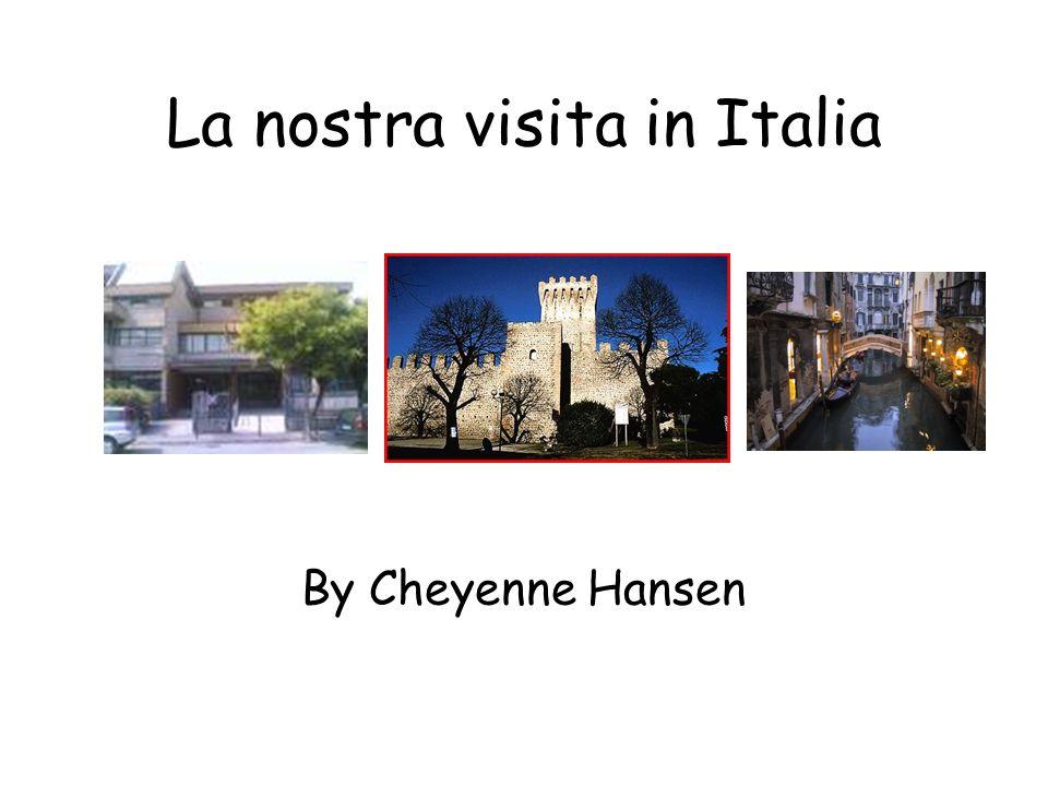 La nostra visita in Italia By Cheyenne Hansen
