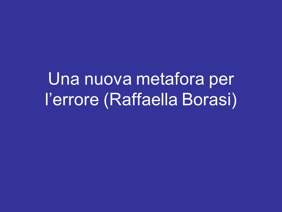 Una nuova metafora per lerrore (Raffaella Borasi)