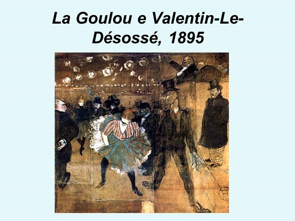 La Goulou e Valentin-Le- Désossé, 1895