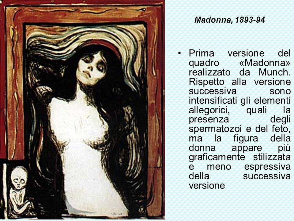 Madonna, 1893-94 Prima versione del quadro «Madonna» realizzato da Munch. Rispetto alla versione successiva sono intensificati gli elementi allegorici