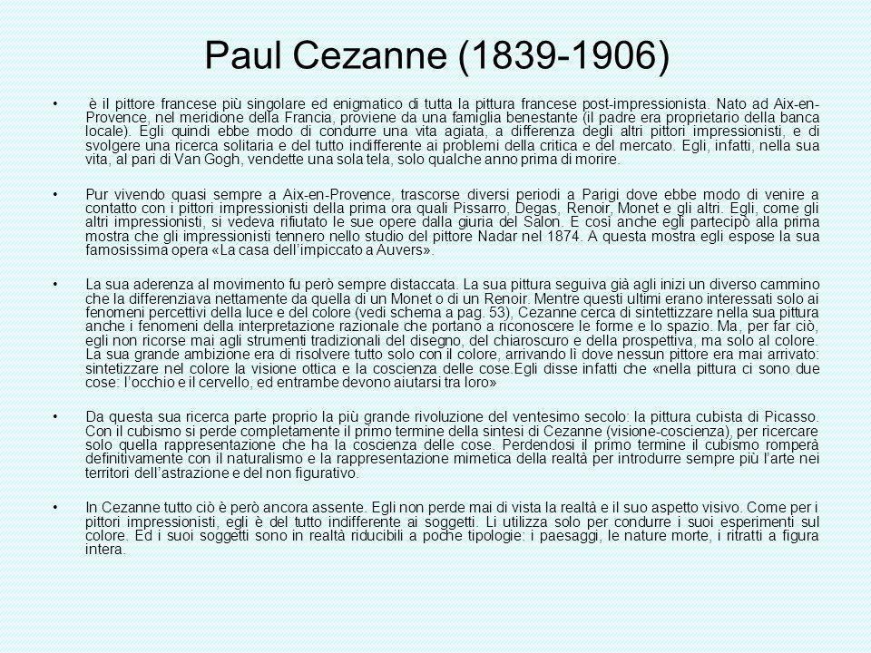 Paul Cezanne (1839-1906) è il pittore francese più singolare ed enigmatico di tutta la pittura francese post-impressionista. Nato ad Aix-en- Provence,