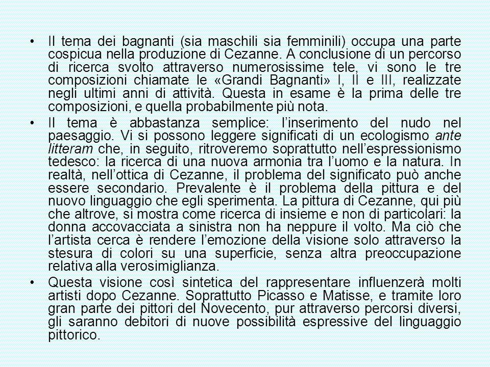 Il tema dei bagnanti (sia maschili sia femminili) occupa una parte cospicua nella produzione di Cezanne. A conclusione di un percorso di ricerca svolt