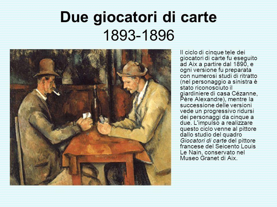 Due giocatori di carte 1893-1896 Il ciclo di cinque tele dei giocatori di carte fu eseguito ad Aix a partire dal 1890, e ogni versione fu preparata co