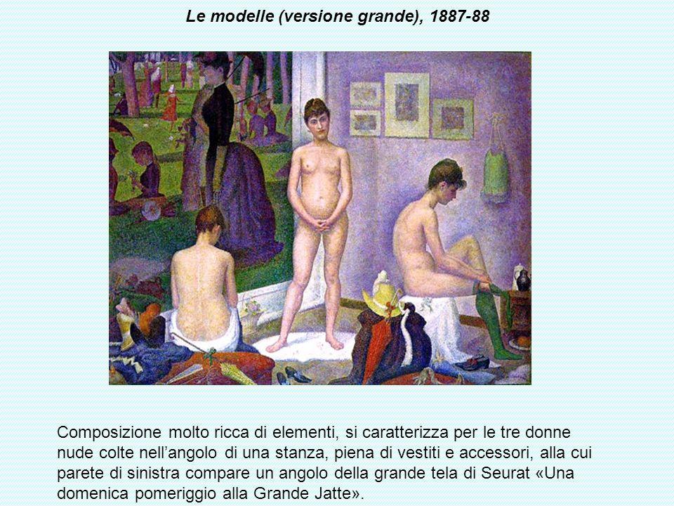 Le modelle (versione grande), 1887-88 Composizione molto ricca di elementi, si caratterizza per le tre donne nude colte nellangolo di una stanza, pien