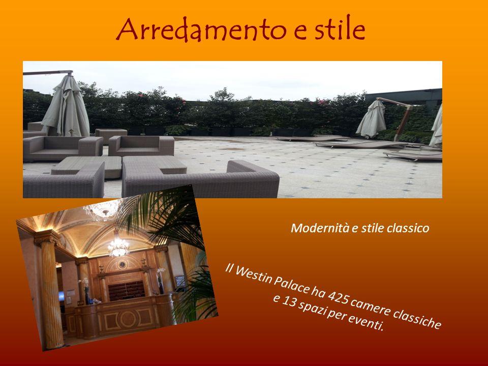 Arredamento e stile Modernità e stile classico Il Westin Palace ha 425 camere classiche e 13 spazi per eventi.
