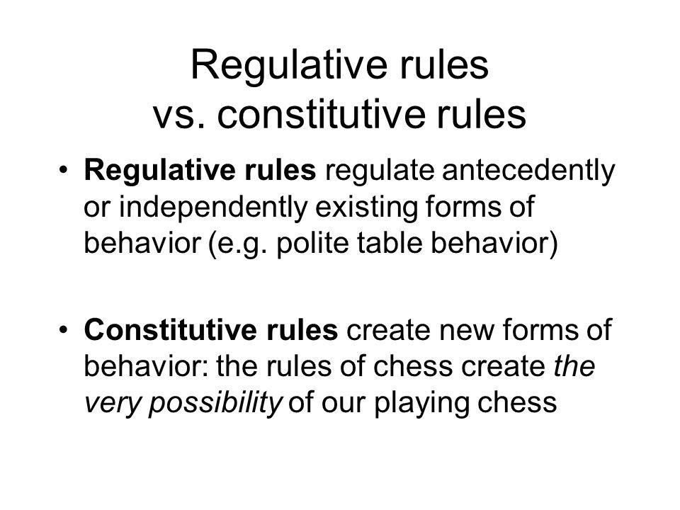Regulative rules vs.