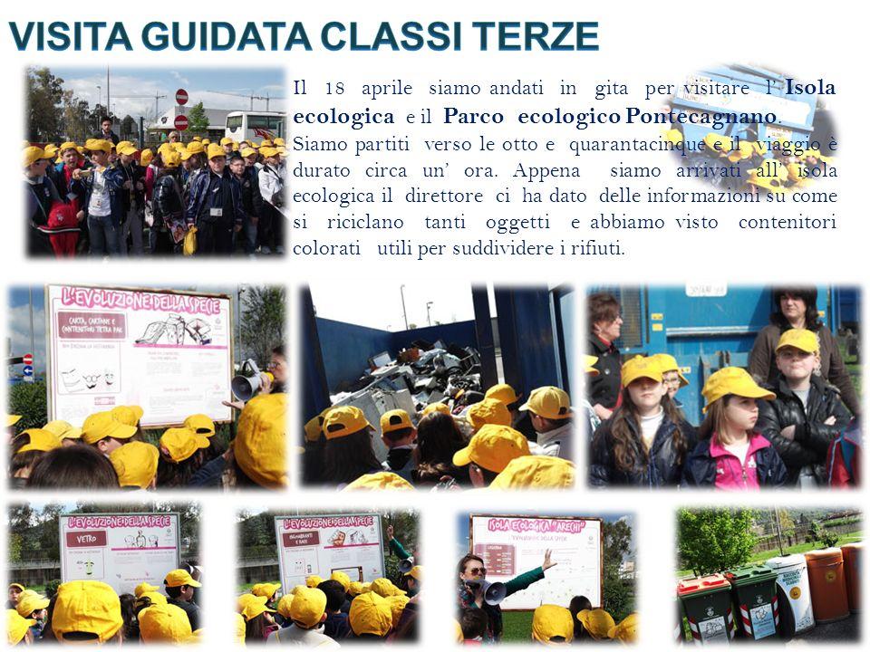Il 18 aprile siamo andati in gita per visitare l Isola ecologica e il Parco ecologico Pontecagnano.