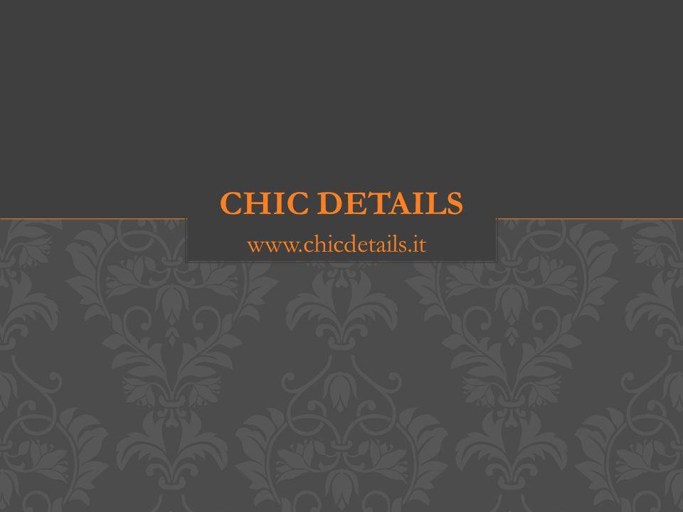 Elisa De Leo Key Account commerciale@chicdetails.it milano@chicdetails.it trento@chicdetails.it vicenza@chicdetails.it como@chicdetails.it CONTATTI