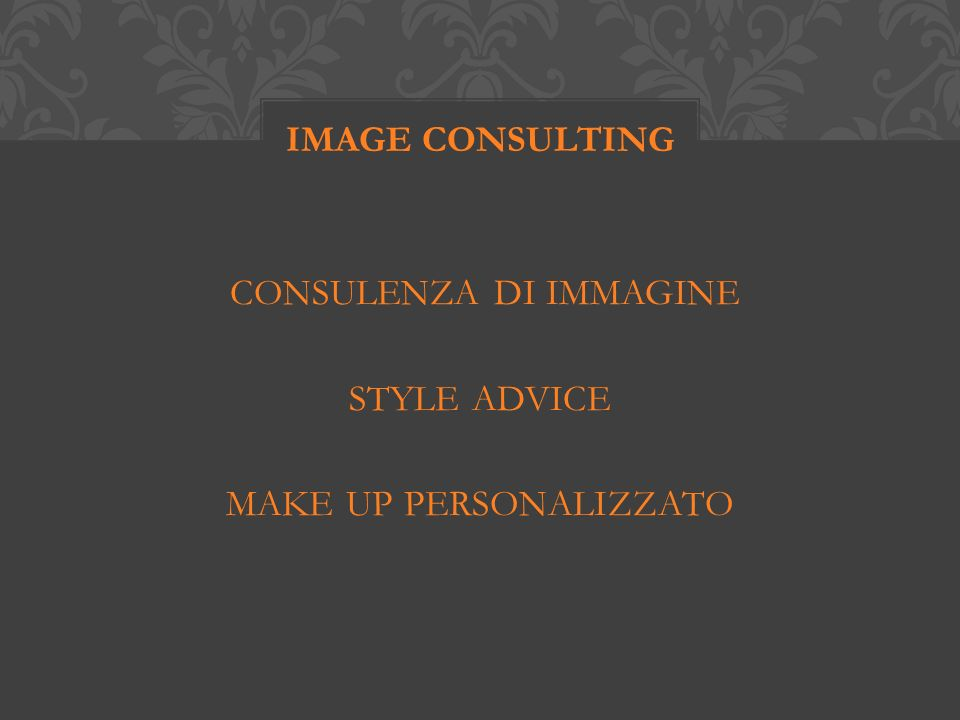 CONSULENZA DI IMMAGINE STYLE ADVICE MAKE UP PERSONALIZZATO IMAGE CONSULTING