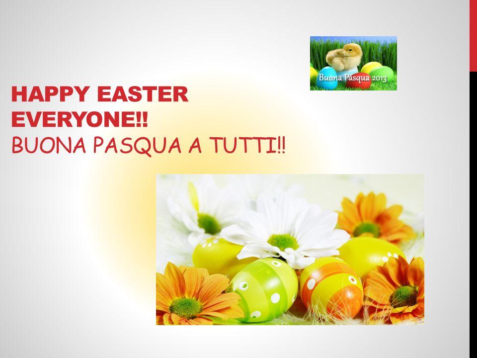 HAPPY EASTER EVERYONE!! BUONA PASQUA A TUTTI!!