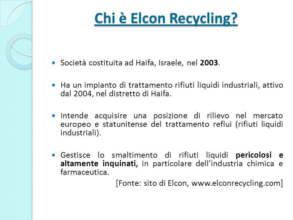 Chi è Elcon Recycling? Società costituita ad Haifa, Israele, nel 2003. Ha un impianto di trattamento rifiuti liquidi industriali, attivo dal 2004, nel