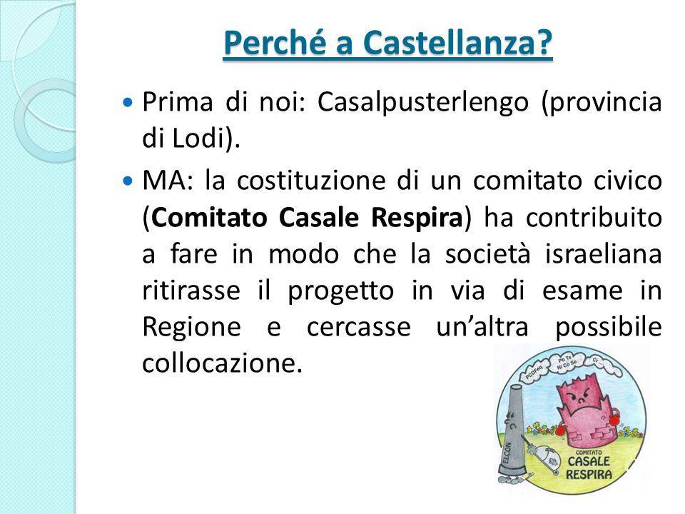 Perché a Castellanza? Prima di noi: Casalpusterlengo (provincia di Lodi). MA: la costituzione di un comitato civico (Comitato Casale Respira) ha contr