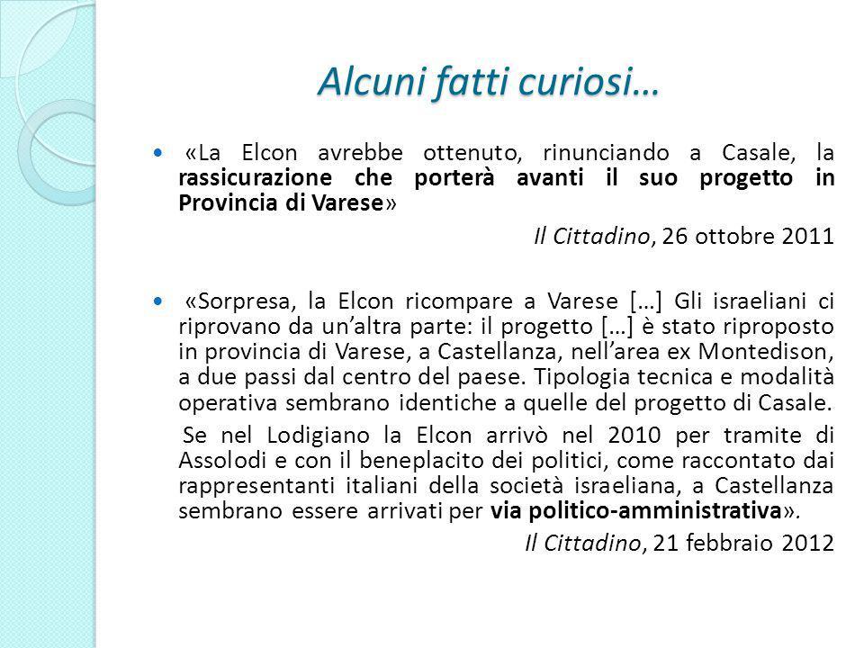 Alcuni fatti curiosi… «La Elcon avrebbe ottenuto, rinunciando a Casale, la rassicurazione che porterà avanti il suo progetto in Provincia di Varese» I
