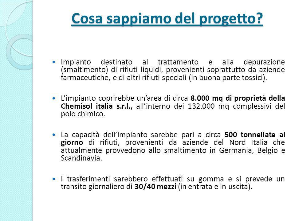 Cosa sappiamo del progetto? Impianto destinato al trattamento e alla depurazione (smaltimento) di rifiuti liquidi, provenienti soprattutto da aziende