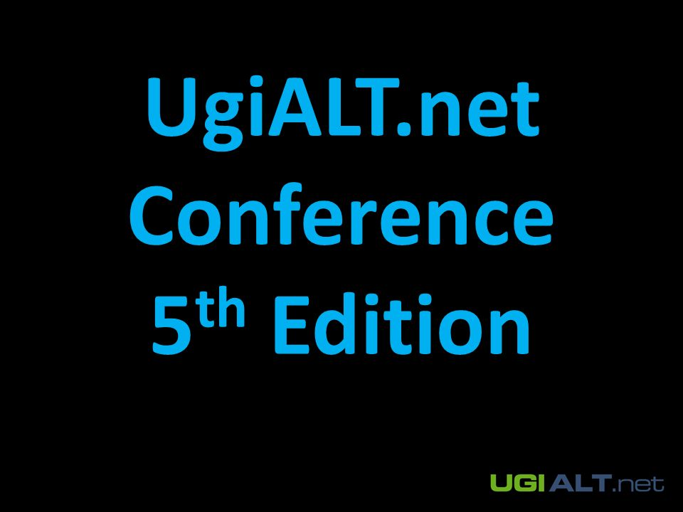 UgiALT.net Conference 5 th Edition