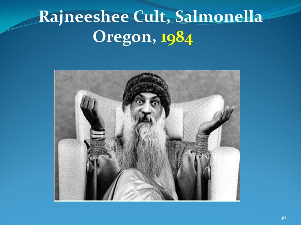 38 Rajneeshee Cult, Salmonella Oregon, 1984