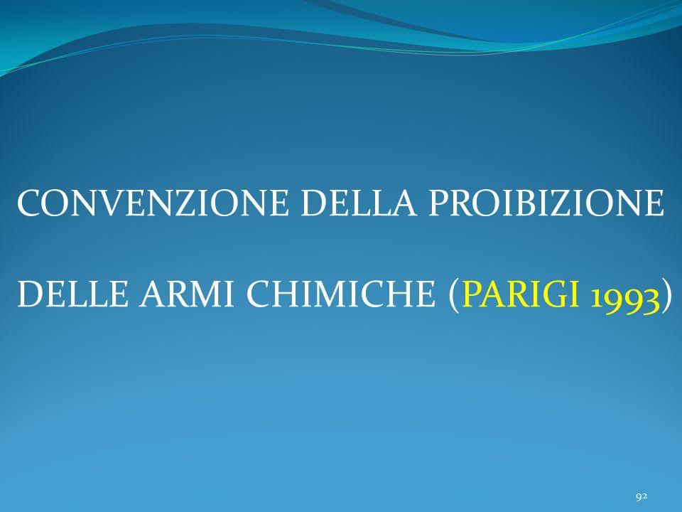 92 CONVENZIONE DELLA PROIBIZIONE DELLE ARMI CHIMICHE (PARIGI 1993)