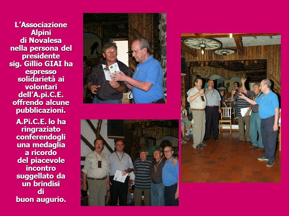 LAssociazione Alpini di Novalesa nella persona del presidente sig. Gillio GIAI ha espresso solidarietà ai volontari dellA.pi.C.E. offrendo alcune pubb