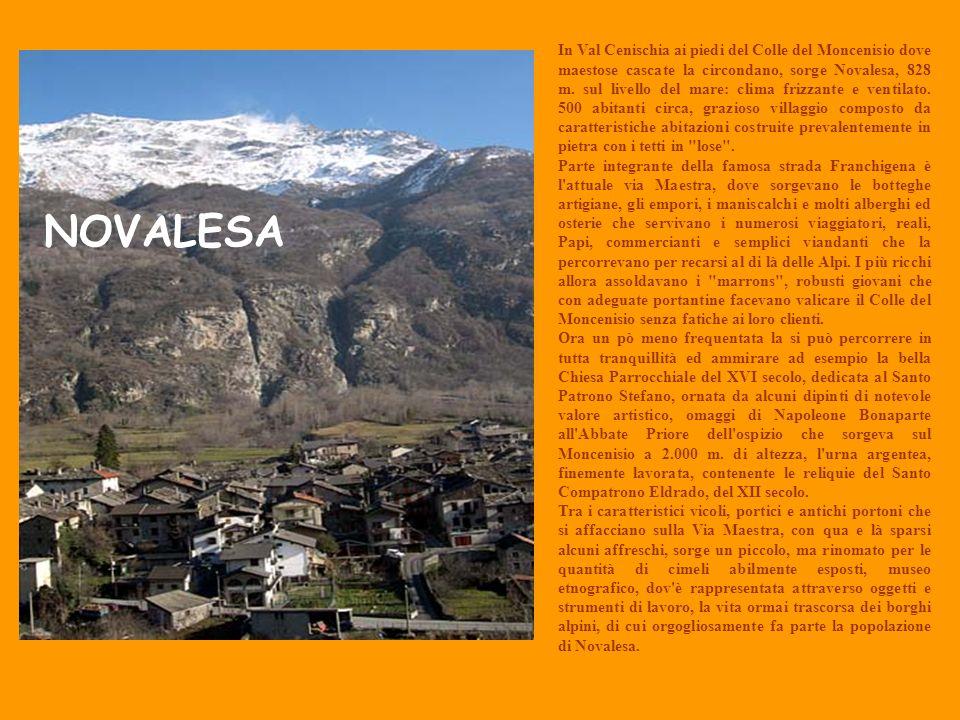 In Val Cenischia ai piedi del Colle del Moncenisio dove maestose cascate la circondano, sorge Novalesa, 828 m. sul livello del mare: clima frizzante e