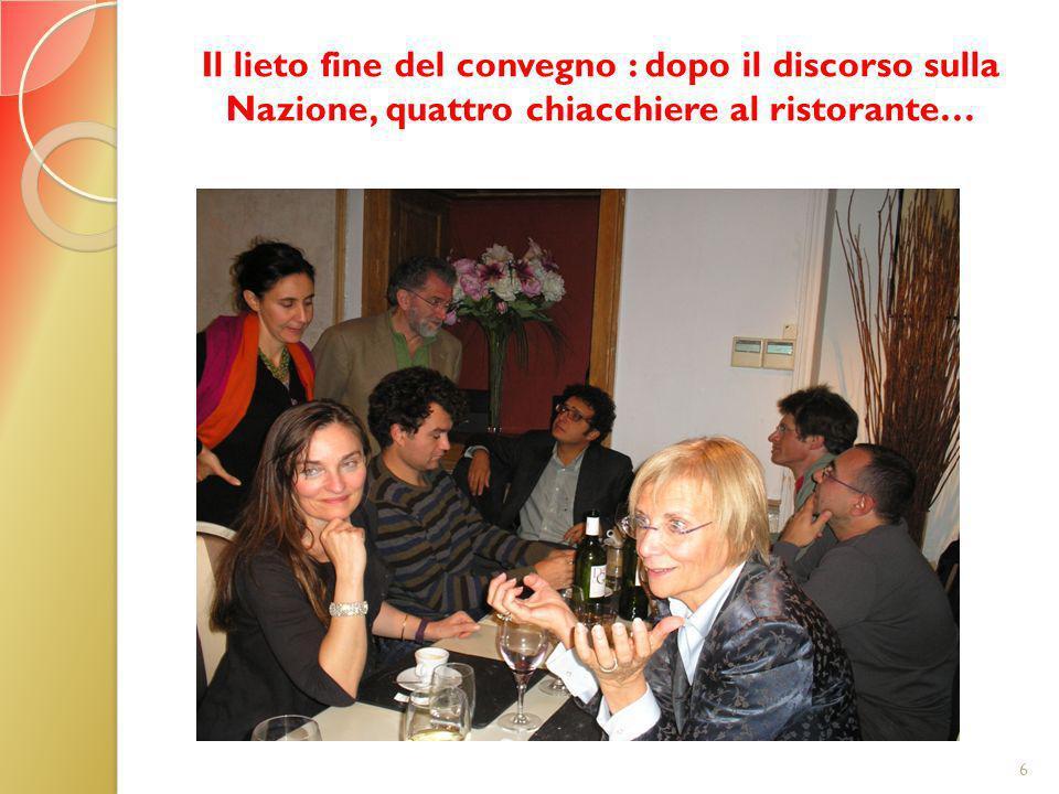 Il lieto fine del convegno : dopo il discorso sulla Nazione, quattro chiacchiere al ristorante… 6