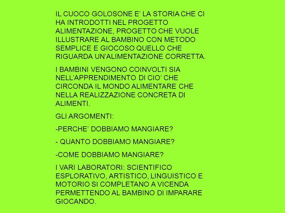 IL CUOCO GOLOSONE E LA STORIA CHE CI HA INTRODOTTI NEL PROGETTO ALIMENTAZIONE, PROGETTO CHE VUOLE ILLUSTRARE AL BAMBINO CON METODO SEMPLICE E GIOCOSO