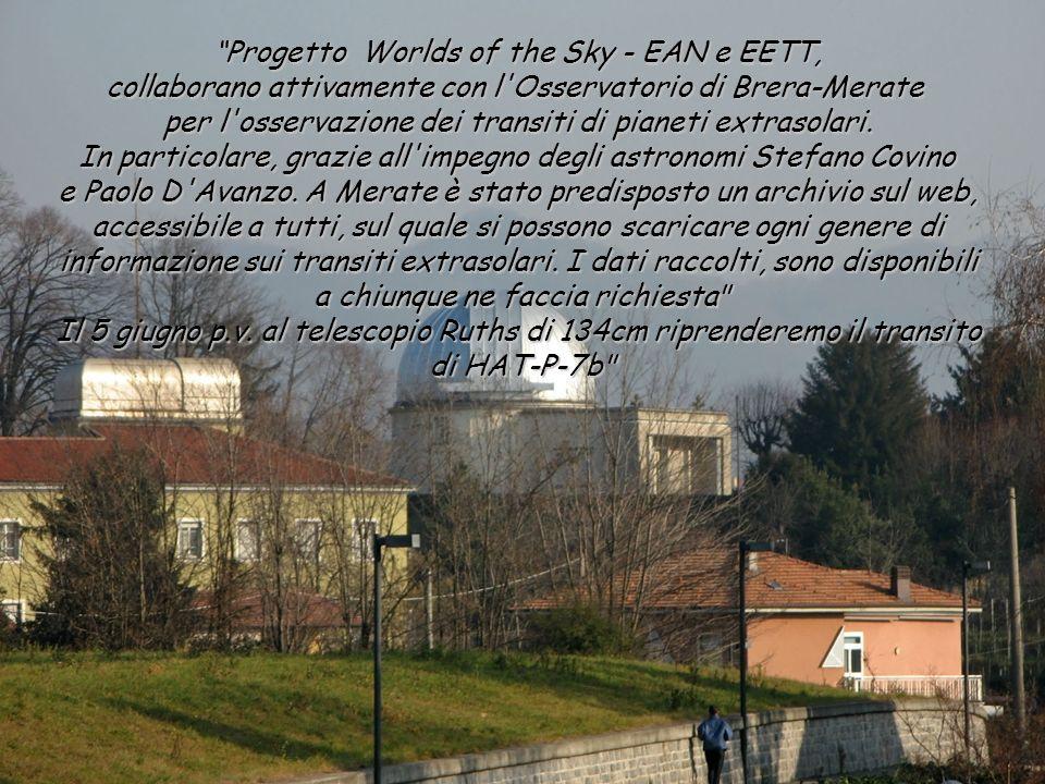 Progetto Worlds of the Sky - EAN e EETT, collaborano attivamente con l'Osservatorio di Brera-Merate collaborano attivamente con l'Osservatorio di Brer