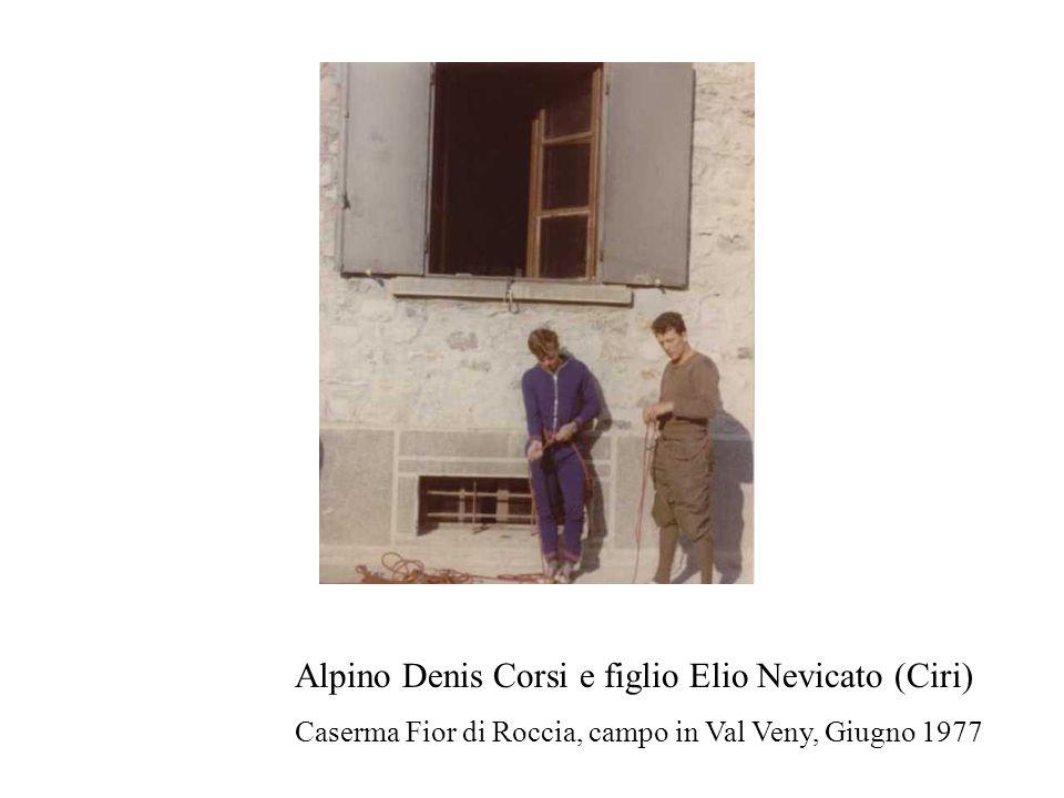 Alpino Denis Corsi e figlio Elio Nevicato (Ciri) Caserma Fior di Roccia, campo in Val Veny, Giugno 1977