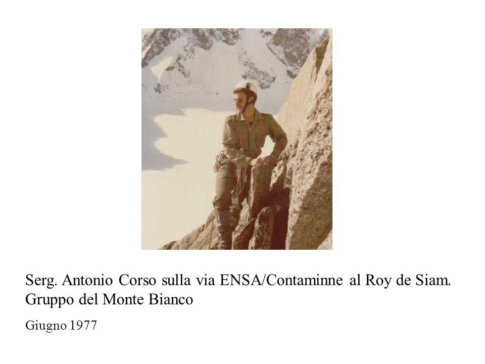 Serg. Antonio Corso sulla via ENSA/Contaminne al Roy de Siam. Gruppo del Monte Bianco Giugno 1977
