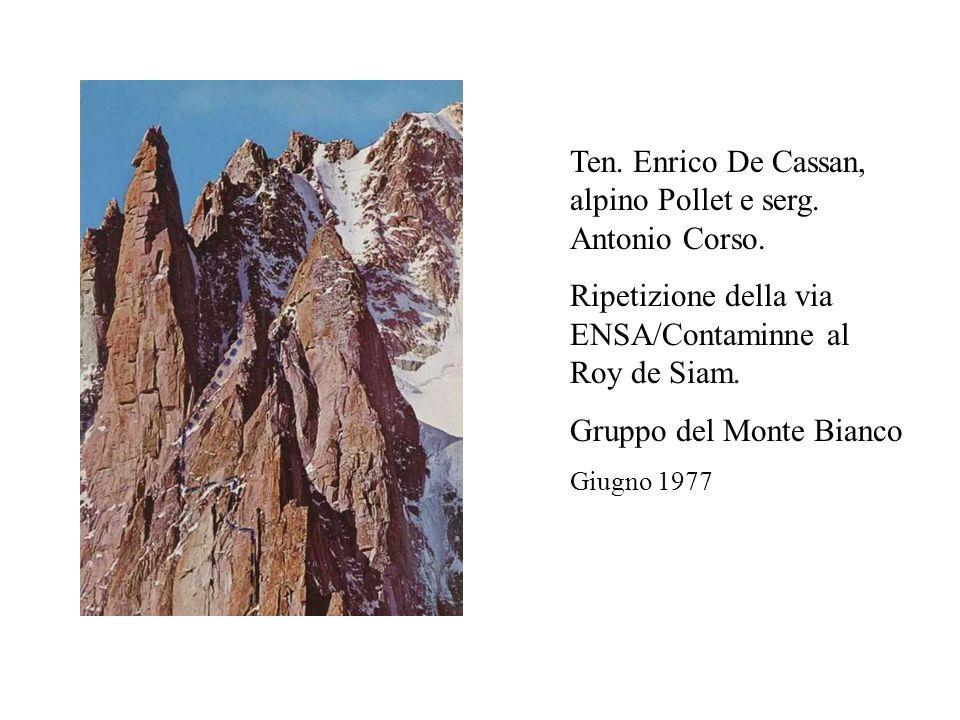 Ten. Enrico De Cassan, alpino Pollet e serg. Antonio Corso. Ripetizione della via ENSA/Contaminne al Roy de Siam. Gruppo del Monte Bianco Giugno 1977