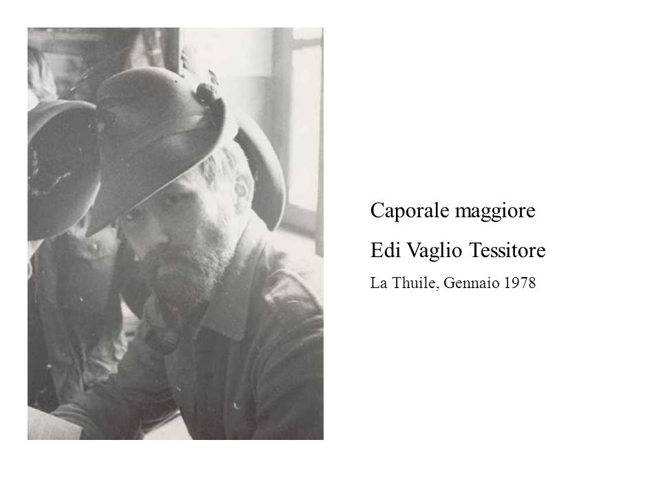 Caporale maggiore Edi Vaglio Tessitore La Thuile, Gennaio 1978