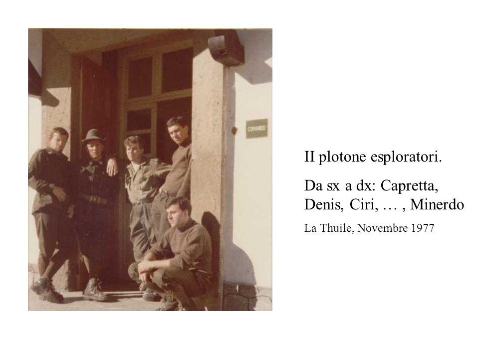 II plotone esploratori. Da sx a dx: Capretta, Denis, Ciri, …, Minerdo La Thuile, Novembre 1977