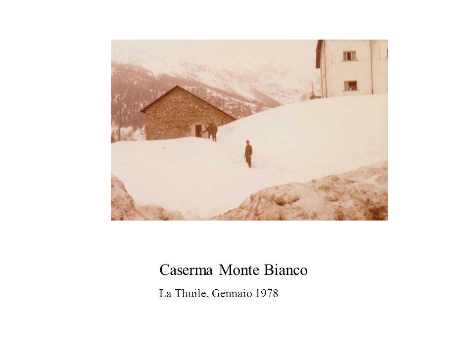 Caserma Monte Bianco La Thuile, Gennaio 1978
