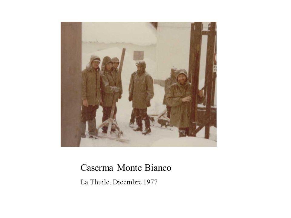 Caserma Monte Bianco La Thuile, Dicembre 1977