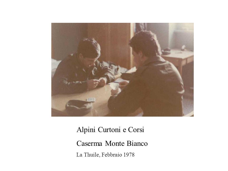 Alpini Curtoni e Corsi Caserma Monte Bianco La Thuile, Febbraio 1978