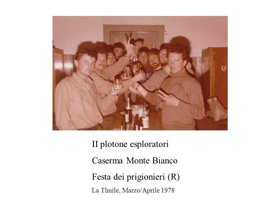 II plotone esploratori Caserma Monte Bianco Festa dei prigionieri (R) La Thuile, Marzo/Aprile 1978