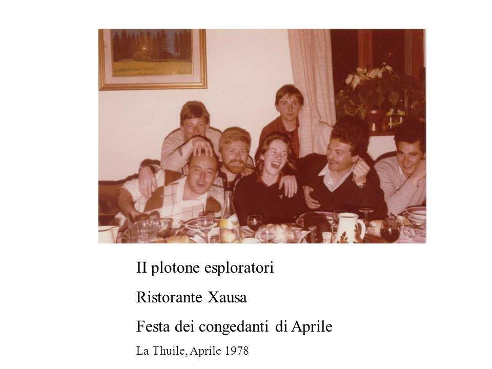 II plotone esploratori Ristorante Xausa Festa dei congedanti di Aprile La Thuile, Aprile 1978