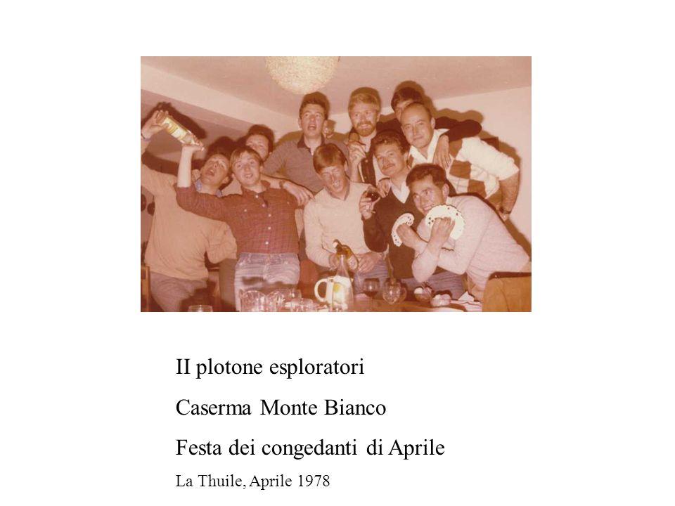 II plotone esploratori Caserma Monte Bianco Festa dei congedanti di Aprile La Thuile, Aprile 1978